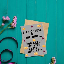 Like Cheese and Fine Wine - Cheese Themed Birthday Card